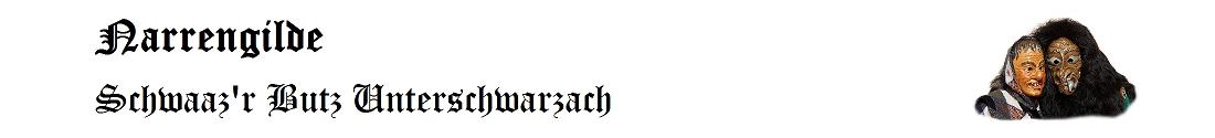 "Narrengilde ""Schwaaz'r Butz"" Unterschwarzach"